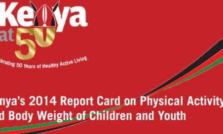 Kenya Releases Their 2014 Report Card On The Physical Activity and Body Weight Of Children And Youth